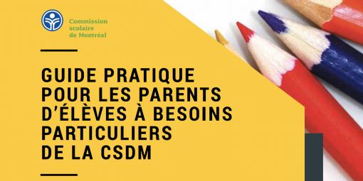 Guide pratique pour les parents d'élèves à besoins particuliers – CSDM